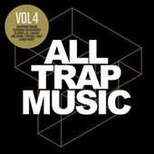 All Trap Music, Vol. 4 by Various Artists