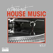Nothing but House Music Vol. 7 by Various Artists
