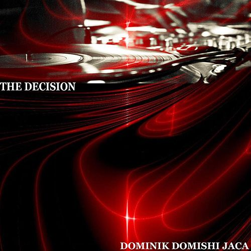 The Decision by Dominik Domishi Jaca