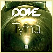 Tyfhu by Dome