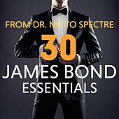 From Dr. No to Spectre - 30 James Bond Essentials by Various Artists