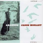 Abandon by Jason Morant
