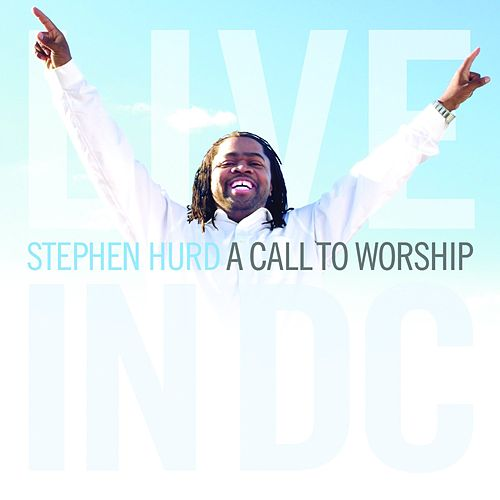 A Call To Worship by Stephen Hurd