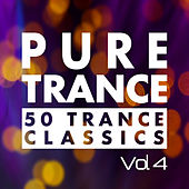 Pure Trance, Vol. 4 - 50 Trance Classics by Various Artists