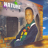 Kutikisha by Nature