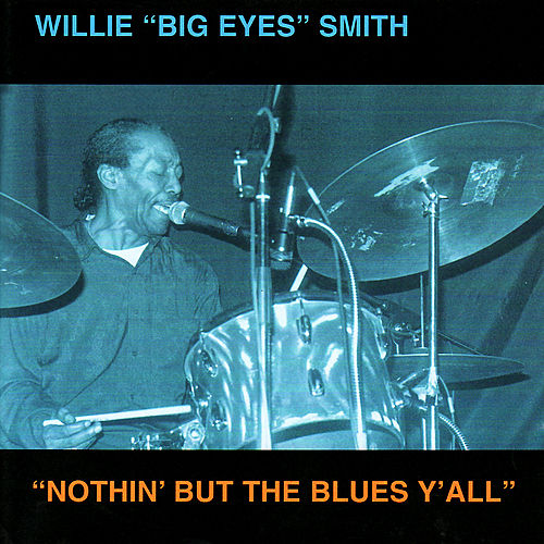 'Nothin' But The Blues Y'All' by Willie Big Eyes Smith