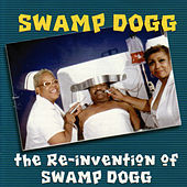 The Re-Invention of Swamp Dogg by Swamp Dogg