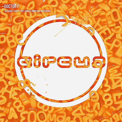 Alphabet Soup (feat. Cookie Monsta & Messinian) by Doctor P