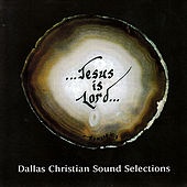 Jesus Is Lord by Various Artists