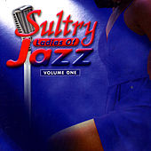 Sultry Ladies Of Jazz by Various Artists