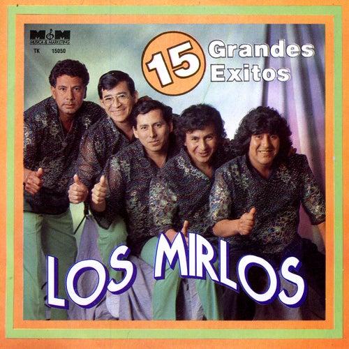 15 Grandes Éxitos by Los Mirlos