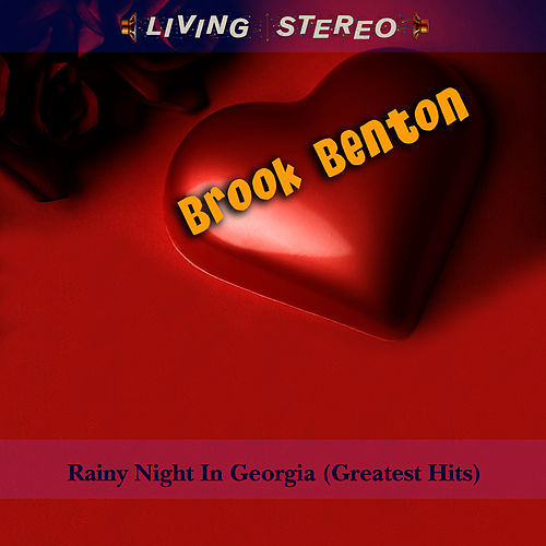 Rainy Night In Georgia - Greatest Hits by Brook Benton