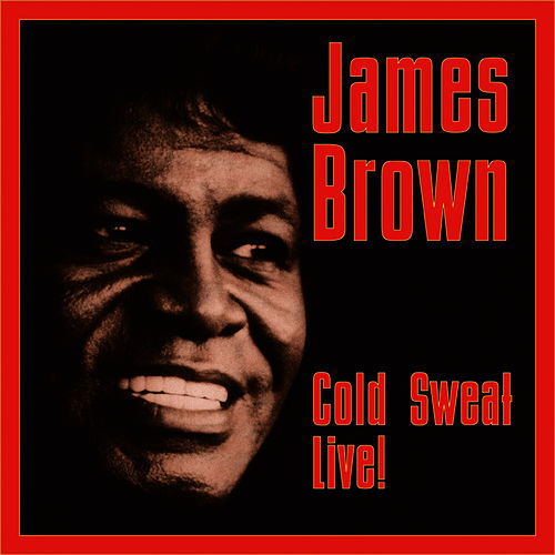 Cold Sweat Live by James Brown
