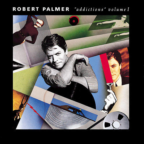 Addictions Vol. 1 by Robert Palmer