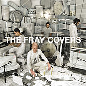 Covers by The Fray