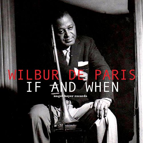 If and When by Wilbur De Paris
