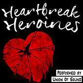 Heartbreak Heroines by Union Of Sound