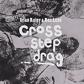 Cross, Step, Drag. by Irfan Rainy