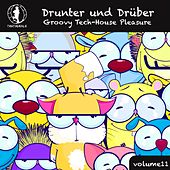 Drunter und Drüber, Vol. 11 - Groovy Tech House Pleasure! by Various Artists