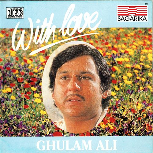 With Love (Live) by Ghulam Ali