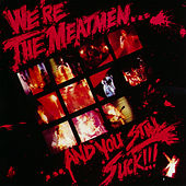 We're The Meatmen And You Still Suck!!! by The Meatmen