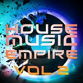 House Music Empire, Vol. 2 - EP by Various Artists