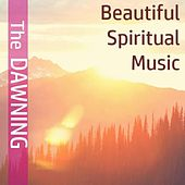 The Dawning: Beautiful Spiritual Music by Various Artists