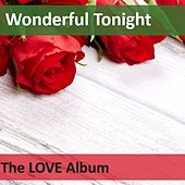Wonderful Tonight: The Love Album by Various Artists
