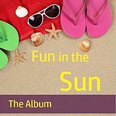 Fun in the Sun: The Album by Various Artists