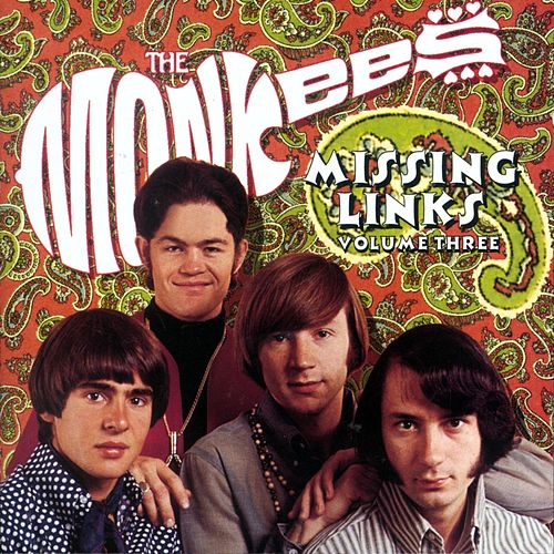 Missing Links Volume Three by The Monkees