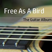 Free as a Bird: The Guitar Album by Various Artists