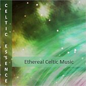 Celtic Essence: Ethereal Celtic Music by Various Artists