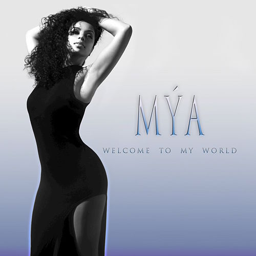 Welcome To My World by Mya