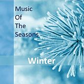 Music of the Seasons: Winter by Various Artists
