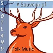 A Souvenir of Scotland: Folk Music by Various Artists