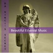 Da Vinci's Secret: Beautiful Ethereal Music by Various Artists