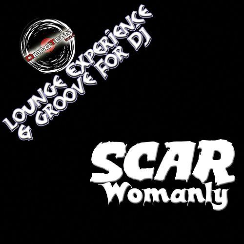 Womanly (Lounge Experience & Groove for DJ) by Scar