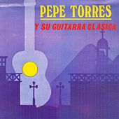 Pepe Torres y Su Guitarra Clásica by Pepe Torres