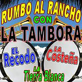 Rumbo al Rncho con la Tambora by Various Artists