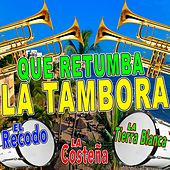Que Retumba la Tambora by Various Artists