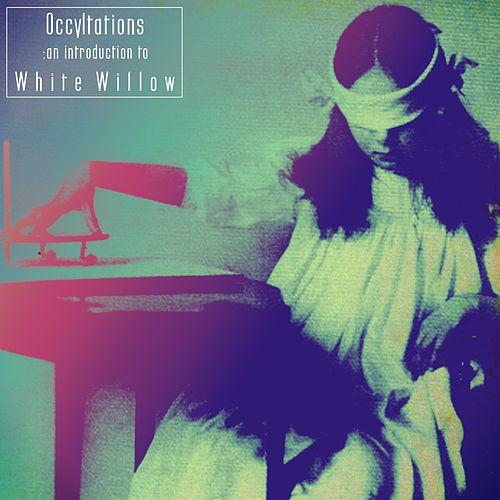 Occultations: An introduction to White Willow by White Willow