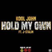 Hold My Own (feat. J. Stalin) - Single by Kool John