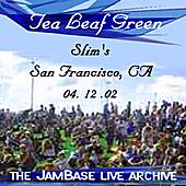 04-12-02 - Slim's - San Francisco, CA by Tea Leaf Green