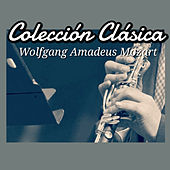 Colección Clásica: Wolfgang Amadeus Mozart by Various Artists