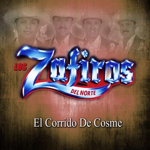 El Corrido de Cosme by Los Zafiros del Norte