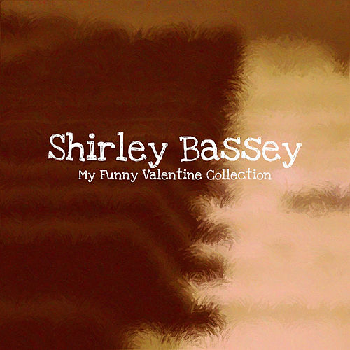 Shirley Bassey - My Funny Valentine Collection by Shirley Bassey