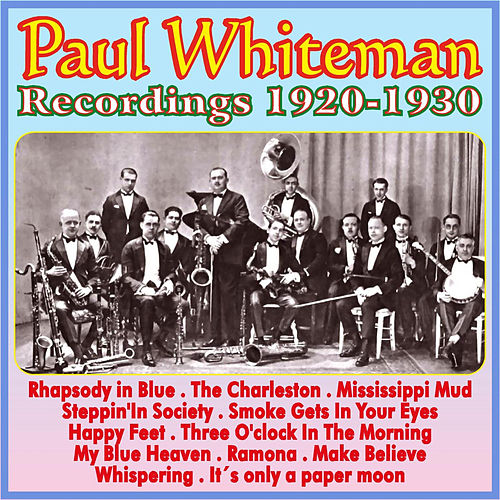 Recordings 1920 - 1930 by Paul Whiteman