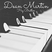 Dean Martin - Hey Brother by Dean Martin