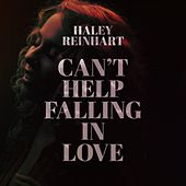 Can't Help Falling in Love by Haley Reinhart