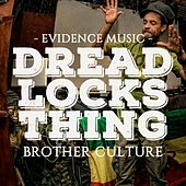 Dreadlocks Thing by Brother Culture